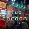 club Cocoon(コクーン/코쿤)